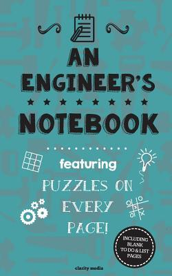 An Engineers Notebook: Featuring 100 Puzzles  by  Clarity Media