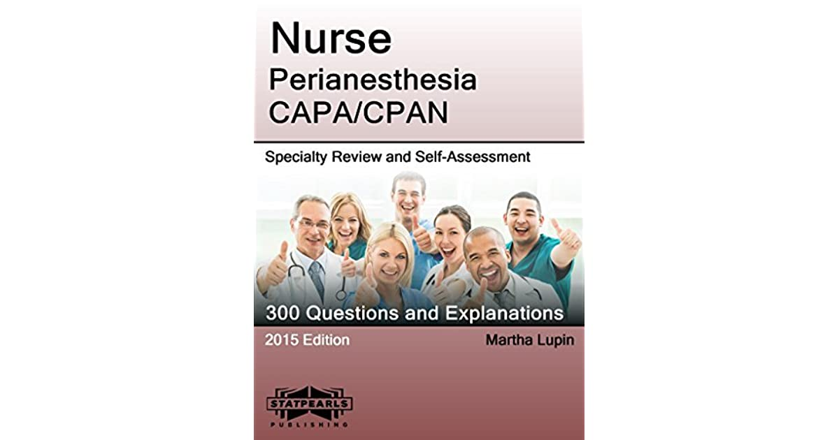 Nurse Perianesthesia Capacpan Specialty Review And Self Assessment