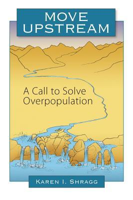 Move Upstream: A Call to Solve Overpopulation