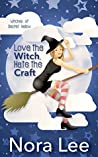 Love the Witch, Hate the Craft (The Witches of Secret Hallow, #1)
