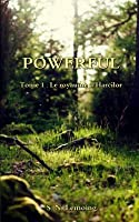 Powerful - Tome 1: Le Royaume D'Harcilor