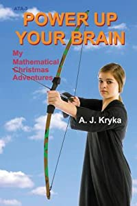 Power Up Your Brain: My Mathematical Christmas Adventures