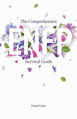 The Comprehensive ENFP Survival Guide - Heidi Priebe