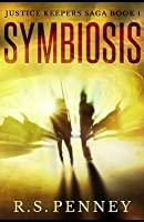 Symbiosis (Justice Keepers Saga, #1)