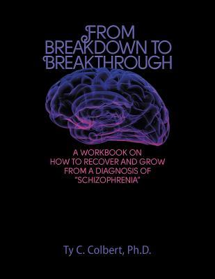 How to Recover and Grow from a Diagnosis of Schizophrenia and Other Conditions: An Educational Start-Up Program Workbook