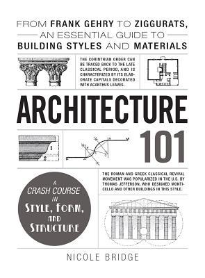Architecture 101 From Frank Gehry to Ziggurats, an Essential Guide to Build