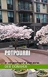 Potpourri: An Odd Assortment of Short Stories