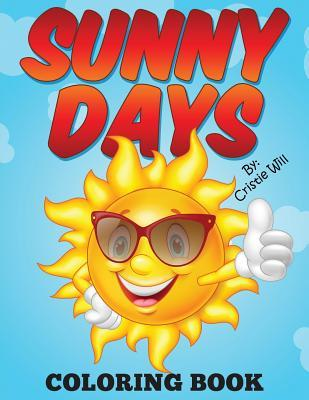 Sunny Days: Coloring Book  by  Cristie Will