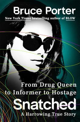 Snatched From Drug Queen to Informer to Hostage--A Harrowing True Story