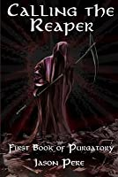 Calling the Reaper: First Book of Purgatory