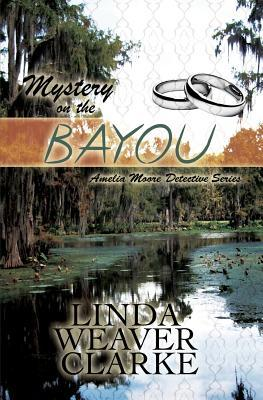 Mystery on the Bayou (Amelia Moore Detective Series #6)