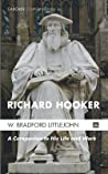 Richard Hooker: A Companion to his Life and Work