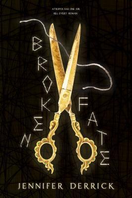 Broken Fate (Threads of the Moirae, #1)