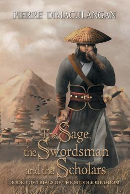 The Sage, the Swordsman and the Scholars (First Edition)