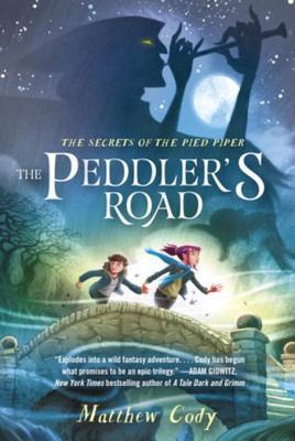 The Peddler's Road by Matthew  Cody
