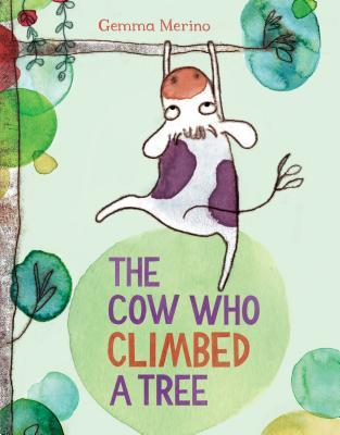 The Cow Who Climbed a Tree by Gemma Merino