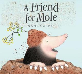 A Friend for Mole by Nancy Armo