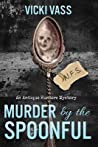 Murder by the Spoonful (Antique Hunters Mystery #1)