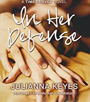 In Her Defense: A Time Served Novel