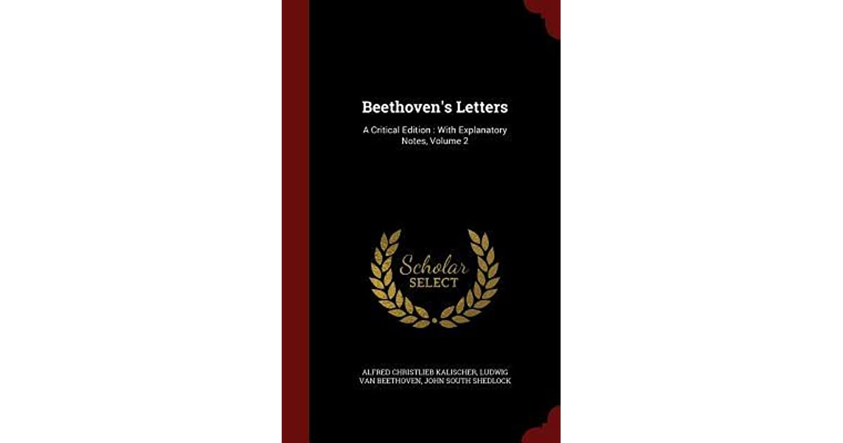 Beethoven's Letters: A Critical Edition: With Explanatory