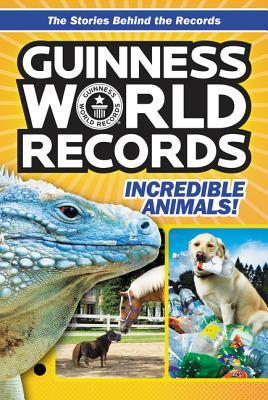 Guinness World Records: Paws, Claws, and More: Amazing Animals and Their Awesome Feats!