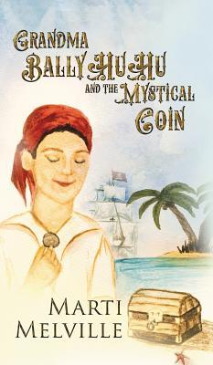 Grandma Ballyhuhu: And the Mystical Coin