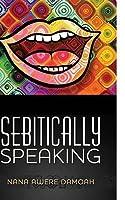 Sebitically Speaking
