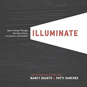 Illuminate: Ignite Change Through Speeches, Stories, Ceremonies and Symbols