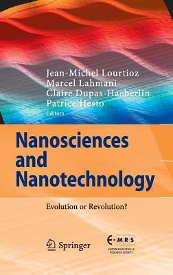 Nanosciences and Nanotechnology: Evolution or Revolution?