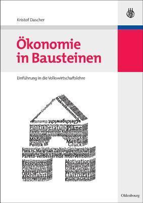 Okonomie in Bausteinen: Einfuhrung in Die Volkswirtschaftslehre