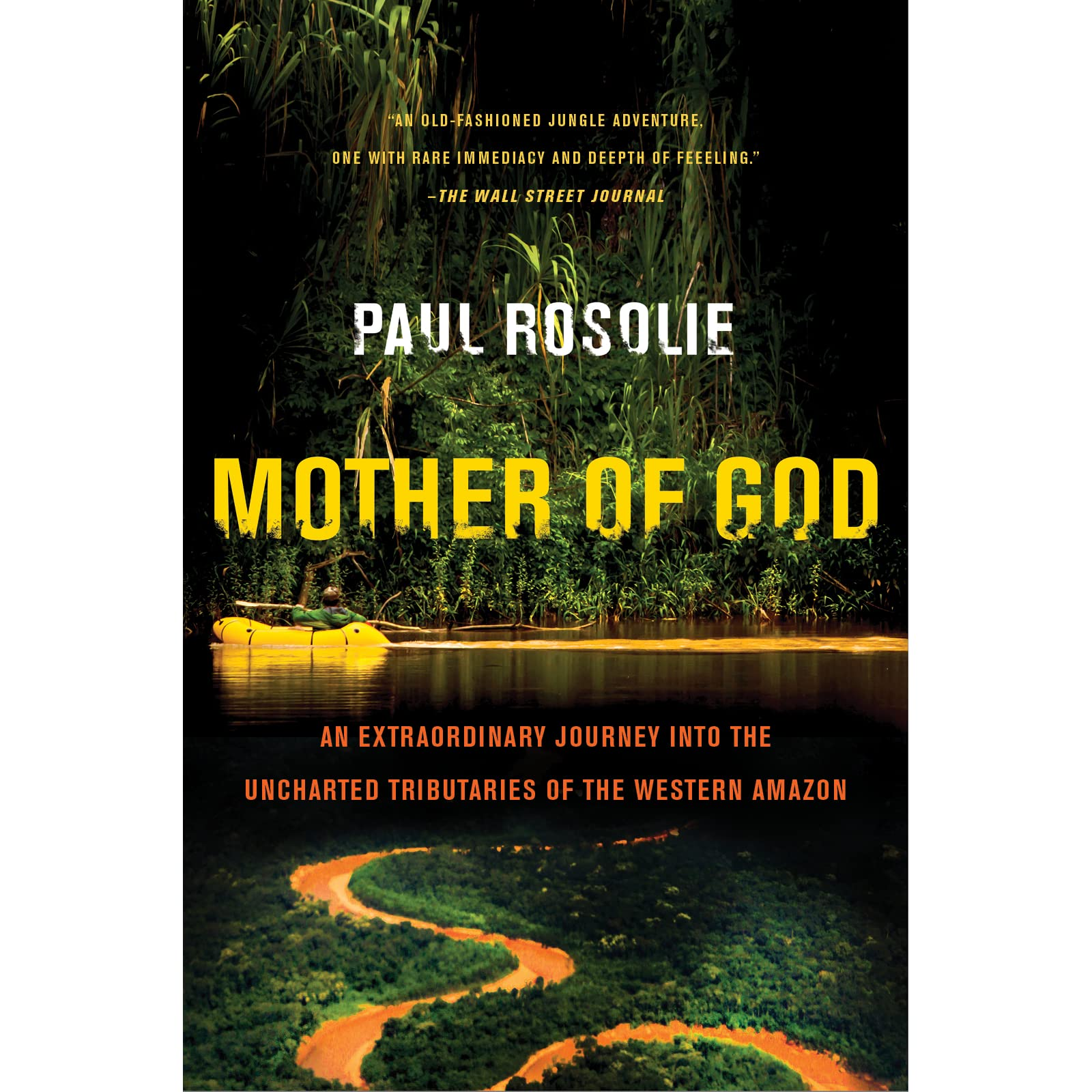 Mother of god an extraordinary journey into the uncharted mother of god an extraordinary journey into the uncharted tributaries of the western amazon by paul rosolie fandeluxe Gallery