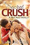 The Secret Crush (A NA Novella)