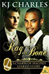 Rag and Bone by K.J. Charles