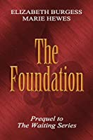 The Foundation (The Waiting #0.5)