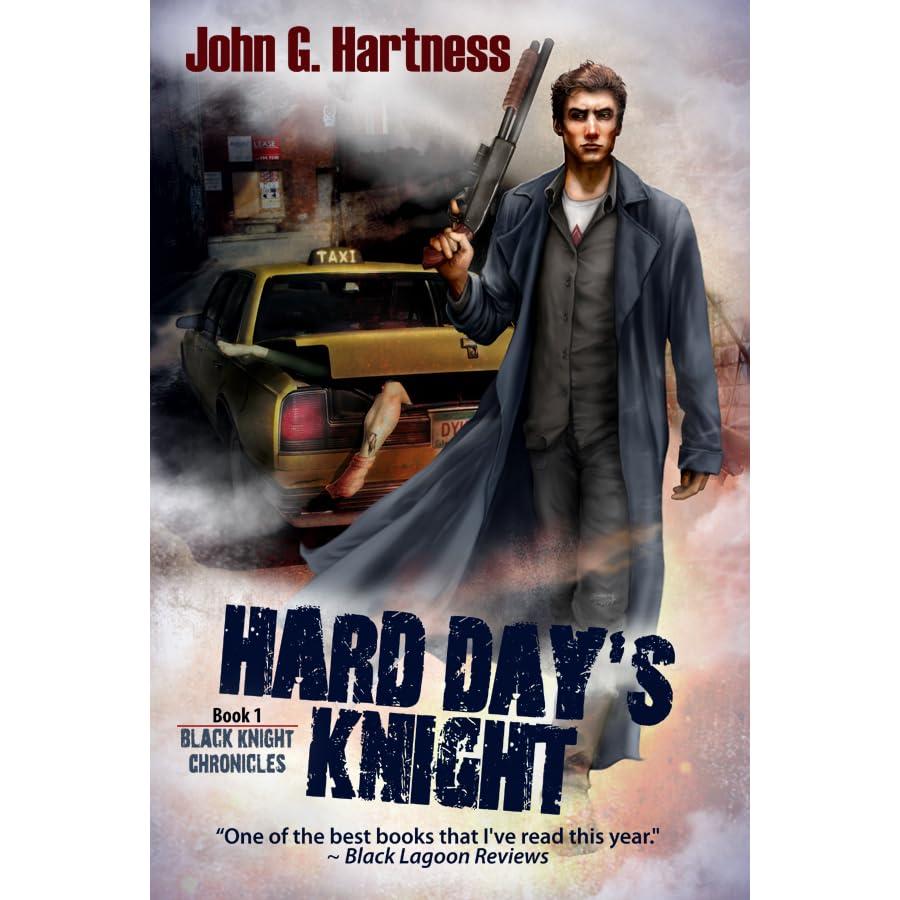 Hard Day's Knight (Black Knight Chronicles, #1) By John G