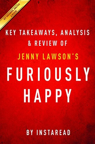 Furiously Happy; A Funny Book About Horrible Things by Jenny Lawson