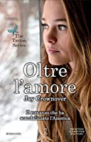 Oltre l'amore (The Tattoo, #3)