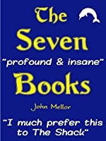 "The Seven ""profound & insane"" Books"