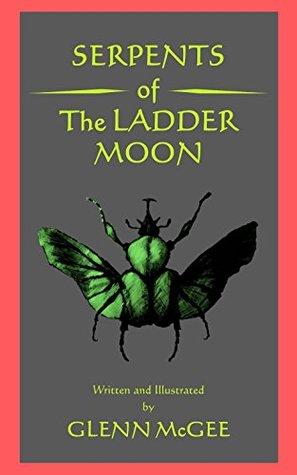 Serpents of The Ladder Moon Glenn McGee