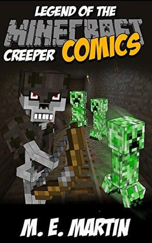 Minecraft: Legend of the Minecraft Creeper (Minecraft Adventure Comic Book 11)