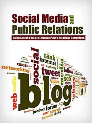 Social Media and Public Relations - Using Social Media to Enhance Public Relations Campaigns (social media, public relations)