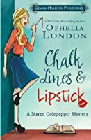 Chalk Lines & Lipstick (Maren Colepepper Mysteries) (Volume 1)