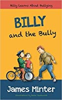 "Billy and the Bully (The ""Billy Learns about"" Series Book 1)"