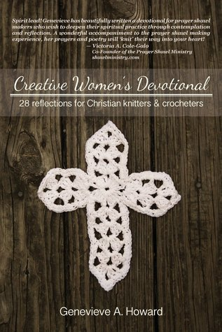 Creative Women's Devotional: 28 Reflections for Christian Knitters and Crocheters