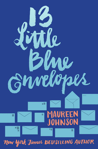 "Book cover of ""13 Little Blue Envelopes"" by Maureen Johnson"