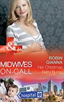 Her Christmas Baby Bump (Mills & Boon Medical) (Midwives On-Call at Christmas, Book 2)