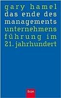 Das Ende Des Managements: Unternehmensführung Im 21. Jahrhundert
