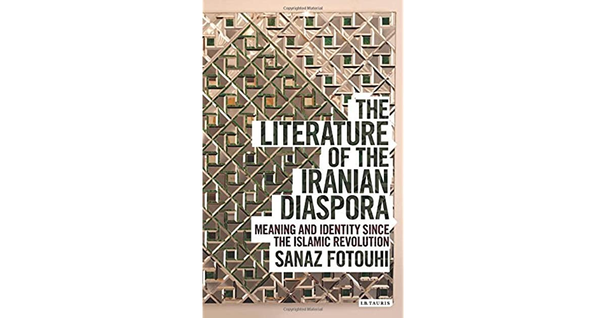 The Literature of the Iranian Diaspora: Meaning and Identity