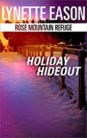 Holiday Hideout (Rose Mountain Refuge)
