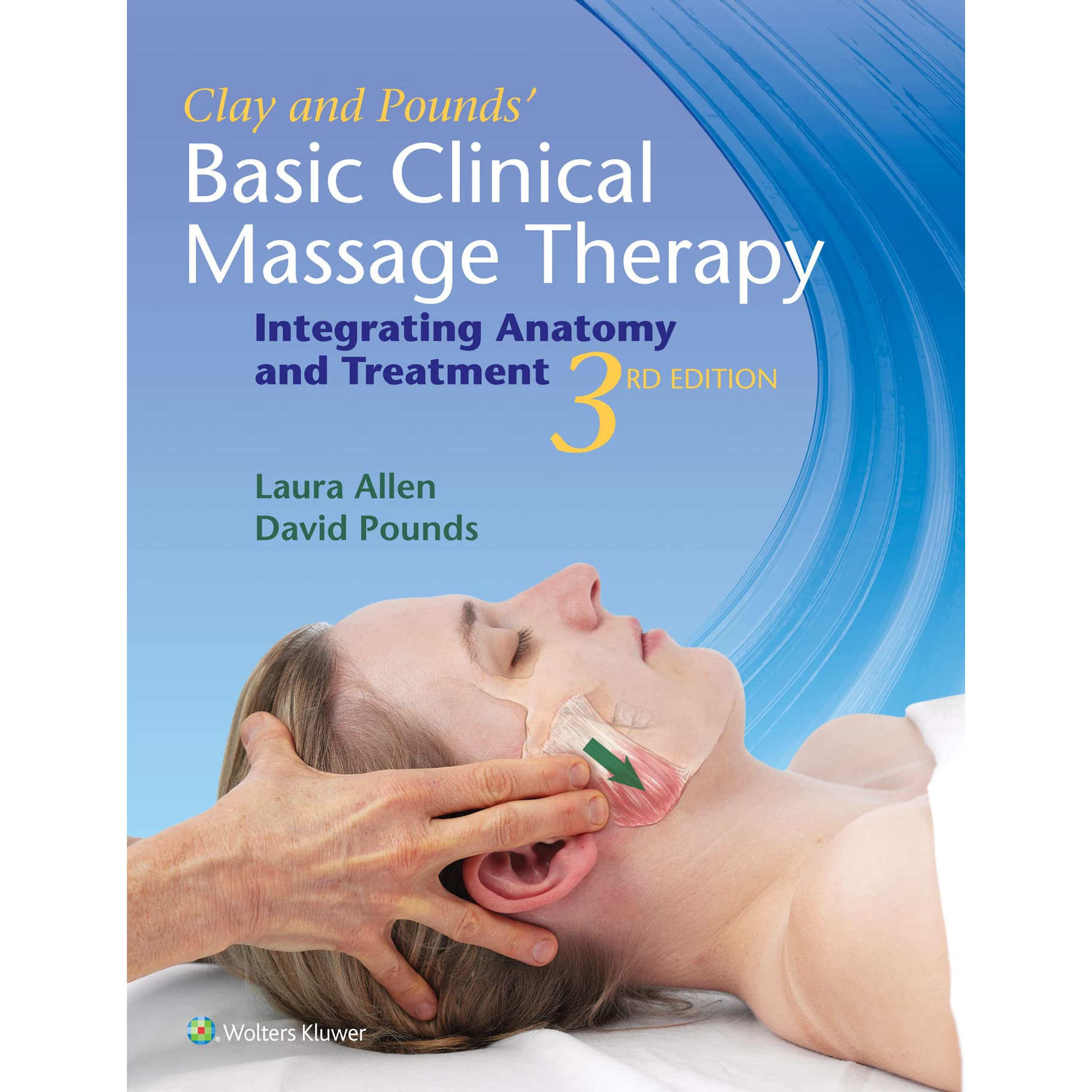 Clay Pounds Basic Clinical Massage Therapy Integrating Anatomy And